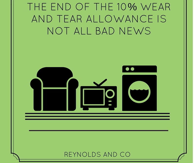 The End Of The 10% Wear and Tear Allowance Is Not All Bad News