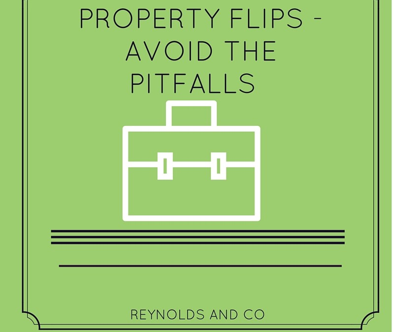 Property Flips – Avoid the Pitfalls