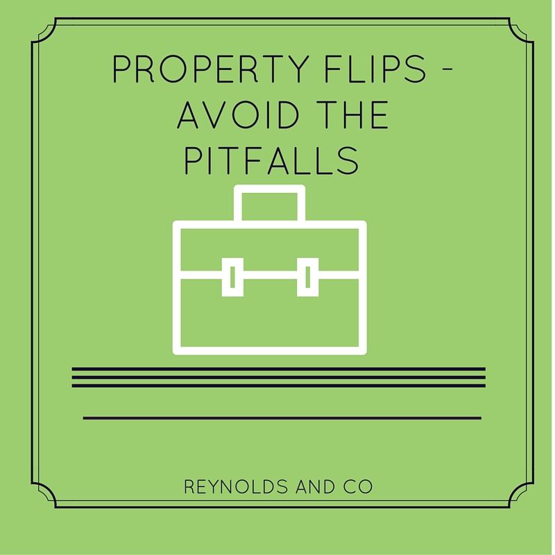 Property Flips – Avoid the Pitfalls